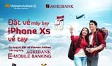 """Agribank E-Mobile Banking: """"Đặt vé máy bay - iPhone Xs về tay"""""""