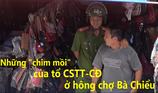 Những chủ sạp 'quyền lực' của tổ cảnh sát ở chợ Bà Chiểu