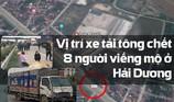 Vị trí xe tải tông chết 8 người viếng mộ ở Hải Dương