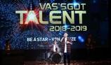 Chung kết VAS's Got Talent - nâng bước tài năng trẻ