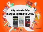 Máy tính nào được mang vào phòng thi 2018?