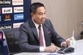 U-23 Thái Lan tìm HLV mới và cuộc cãi vã nảy lửa