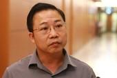 Đảng ủy Công an TW gửi văn bản về ý kiến ĐBQH Lưu Bình Nhưỡng