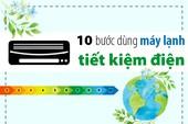 10 bước dùng máy lạnh tiết kiệm điện