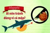 Ai nên tránh dùng vi cá mập?