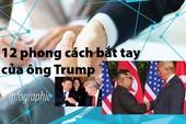 12 phong cách bắt tay của ông Trump