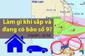 Làm gì khi bão số 9 đang hướng thẳng vào Đông Nam Bộ, TP.HCM?