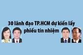30 lãnh đạo TP.HCM được lấy phiếu tín nhiệm