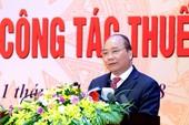 Thủ tướng: Thuế thay đổi quá nhiều gây hệ lụy cho dân