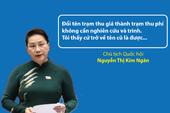 Chủ tịch QH: Cứ quay lại cách gọi cũ 'trạm thu phí BOT' là ổn!