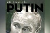 'Đối thoại với Putin': Nhiều sự thật thú vị và... đáng sợ!