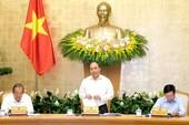 Thủ tướng đốc thúc các bộ hàng loạt nhiệm vụ