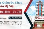 Đa khoa Âu Mỹ Việt: Địa chỉ đáng tin cậy