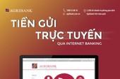 Agribank: Dịch vụ tiền gửi trực tuyến trên Internet Banking