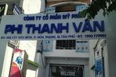 Công ty Phi Thanh Vân bị đình chỉ sản xuất mỹ phẩm