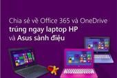 Trải nghiệm Office 365 và cơ hội nhận quà khủng