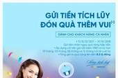 """Cùng VietinBank """"Gửi tiền tích lũy - Đón quà thêm vui"""""""