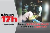 Bản tin 17h:Công an giải tán sòng bầu cua, 1 người chết