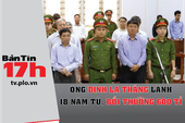 Ông Đinh La Thăng lãnh 18 năm tù, bồi thường 600 tỉ