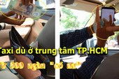 Xem màn phù phép 'đồng 500.000 thành 20.000' của các taxi dỏm