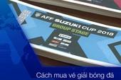 Hướng dẫn cách mua vé xem đội tuyển Việt Nam đá AFF Cup 2018