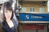 Eximbank nói gì về vụ hotgirl 'thụt két' 50 tỉ đồng?