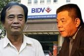 BIDV lên tiếng sau nhiều cựu cán bộ bị bắt giam