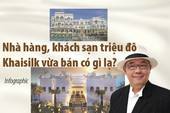 Nhà hàng, khách sạn triệu đô Khaisilk vừa bán có gì lạ?