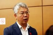 Ông Nguyễn Đức Kiên: 'Đánh thuế tài sản cũng bình thường thôi'