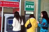 Khắc phục xong 152 máy ATM rò điện