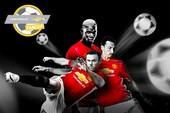 Chevrolet Fan Cup 2017: Cơ hội để đến SVĐ Old Trafford