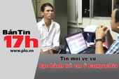 Bản tin 17h: Tin mới về vụ bạo hành trẻ em ở Campuchia