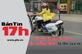 Bản tin 17: Cô gái đi xe đặc chủng của CSGT là ai?