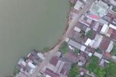 Toàn cảnh vụ sạt lở ở An Giang nhìn từ trên cao