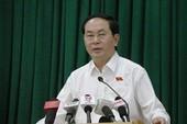 Chủ tịch nước Trần Đại Quang nói về sự cố an ninh mạng