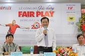 Để giải thưởng Fair Play ngày càng lớn mạnh