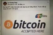NHNN lên tiếng vụ ĐH FPT thu học phí bằng bitcoin