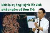 Nhìn lại vụ ông Huỳnh Tấn Vinh phát ngôn về Sơn Trà