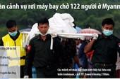 Toàn cảnh vụ rơi máy bay chở 122 người ở Myanmar