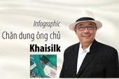 Chân dung ông chủ Khaisilk