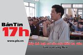 Bản tin 17h: Hủy thẻ luật sư cựu ĐTV làm oan ông Nén