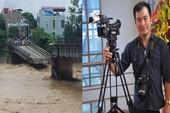 Phóng viên mất tích khi tác nghiệp trong lũ dữ Yên Bái