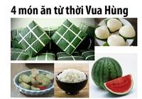 4 món ăn từ thời vua Hùng