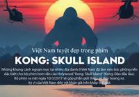 Việt Nam tuyệt đẹp trong phim Kong: Skull Island