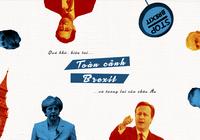 Toàn cảnh Brexit: Quá khứ, hiện tại và tương lai châu Âu
