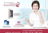 """""""Đăng ký ngay - Nhận quà liền tay"""" với Agribank E-Mobile Banking"""