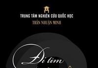 """Đình chỉ sách """"Đi tìm sự thật"""" của Trần Nhuận Minh"""