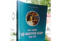 Tái bản cuốn sách về thời trẻ của Đại tướng Võ Nguyên Giáp