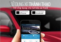 """Ford Việt Nam ra mắt """"Ứng dụng chủ sở hữu xe Ford"""""""