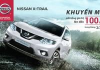 Nissan X-Trail khuyến mãi gần 100 triệu đồng